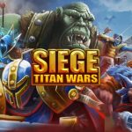 Siege: Titan Wars – Tips and Tricks Guide: Hints, Cheats, and Strategies