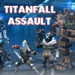 Titanfall Assault – Tips and Tricks Guide: Hints, Cheats, and Strategies